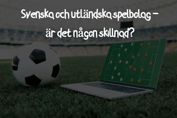 SKILLNAD ATT BETTA PÅ SVENSKA OCH UTLÄNDSKA SPELBOLAG
